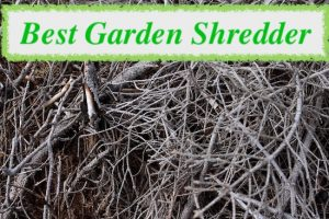 best garden shredder reviews