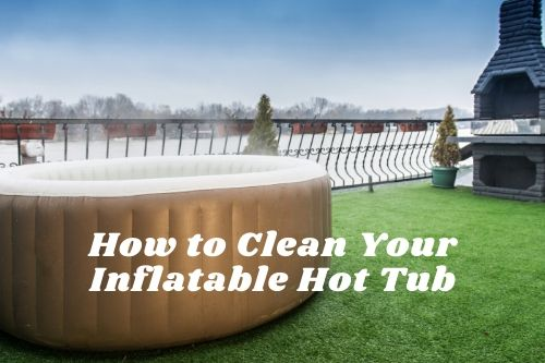 how to clean an inflatable hot tub